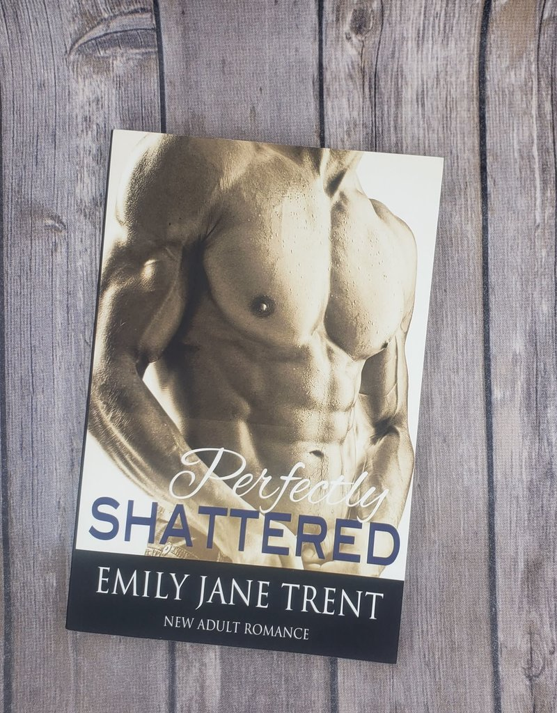 Perfectly Shattered, #1 by Emily Jane Trent