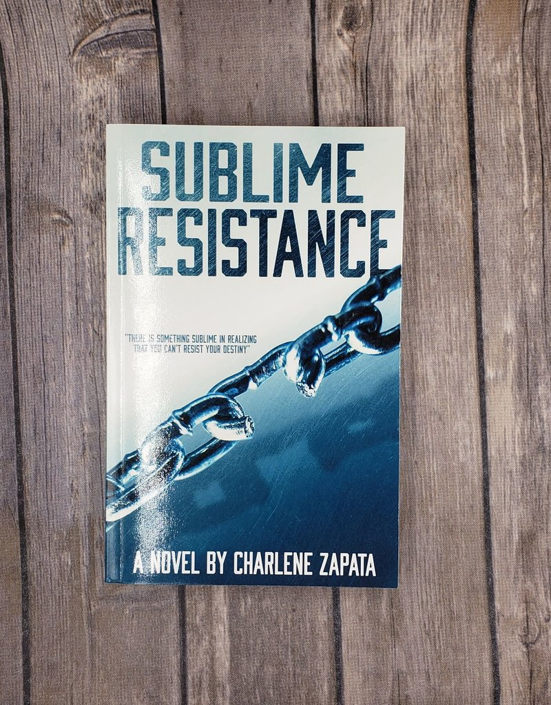 Sublime Resistance, #2 by Charlene Zapata