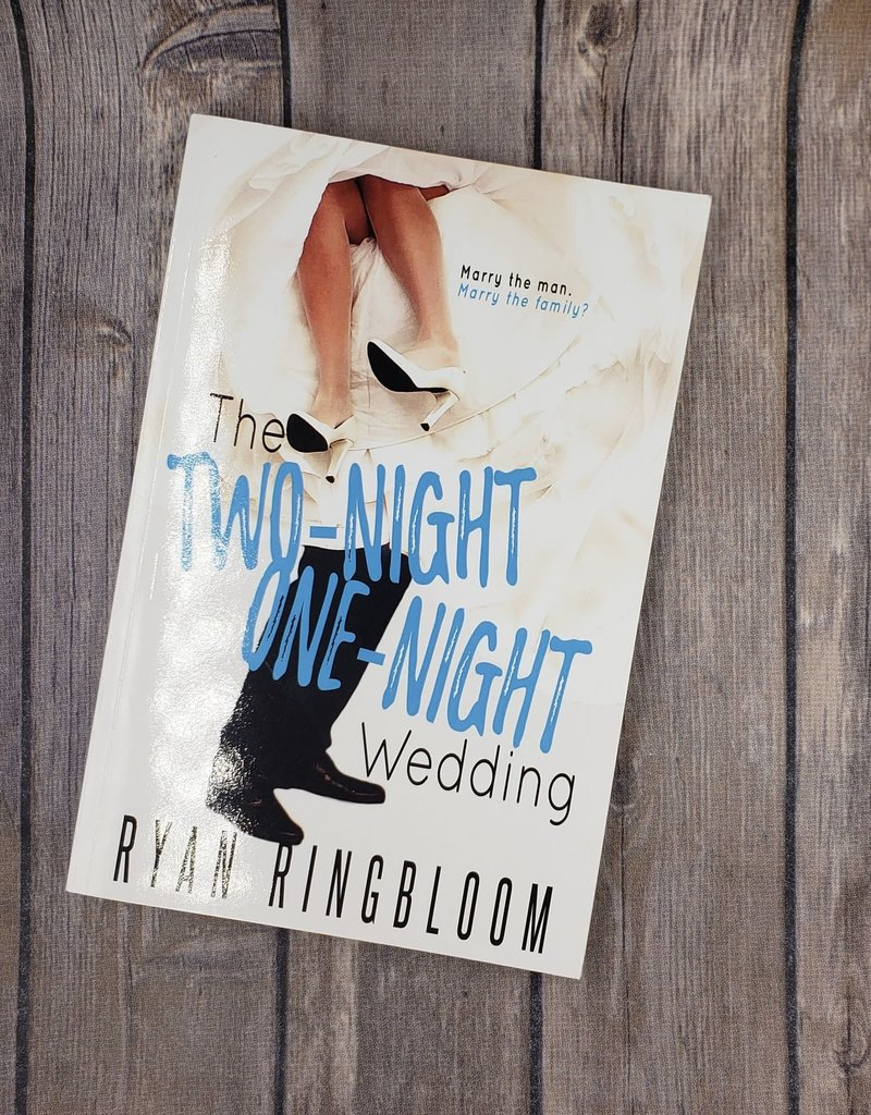 The Two-Night One-Night Wedding by Ryan Ringbloom