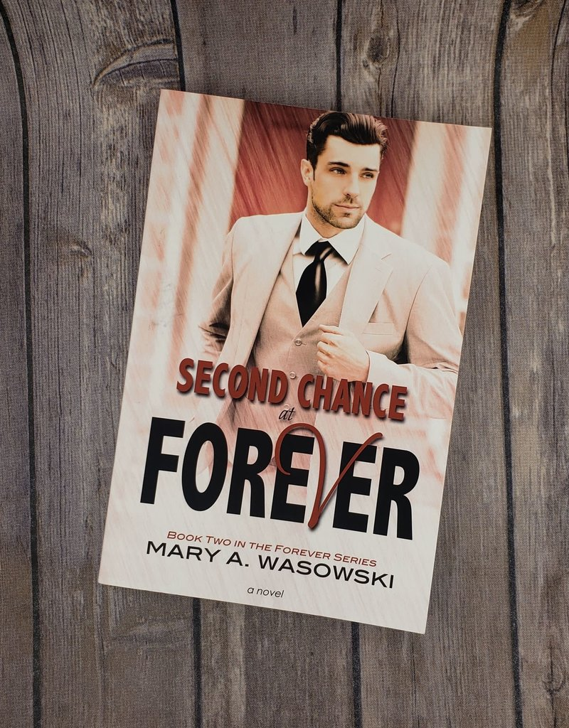 Second Chance at Forever, #2 by Mary Wasowski