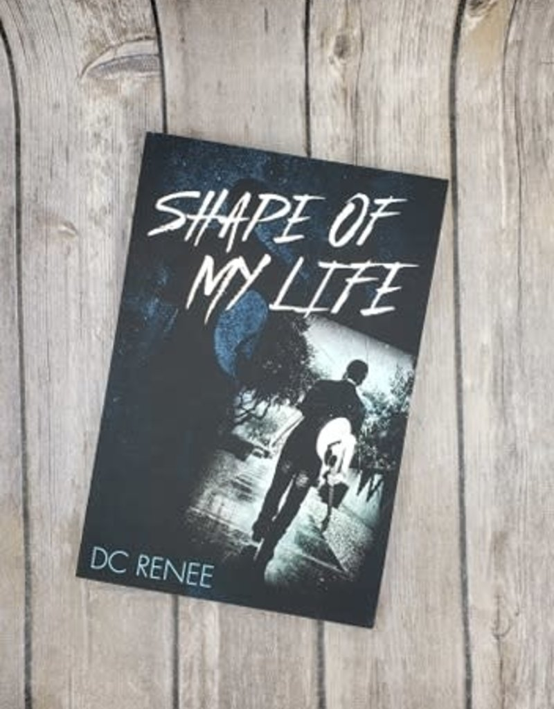 Shape Of My Life by DC Renee