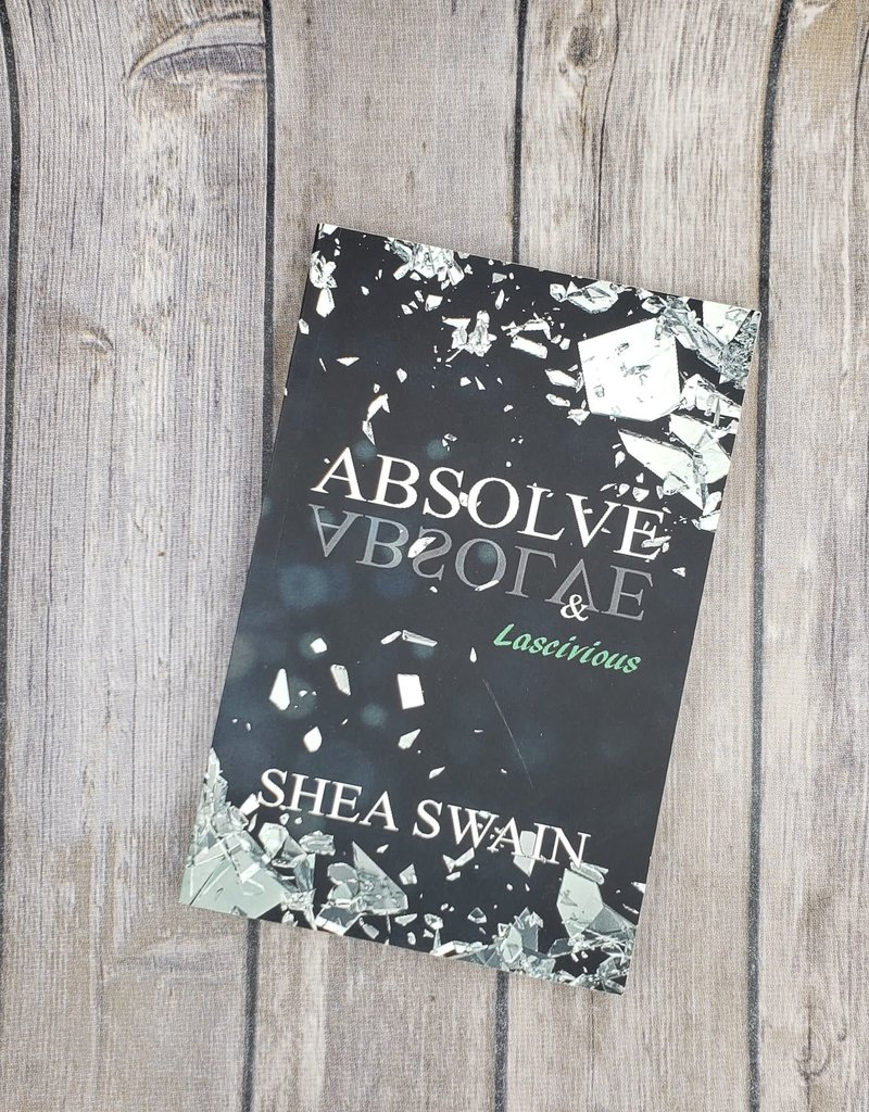 Absolve & Lascivious by Shea Swain