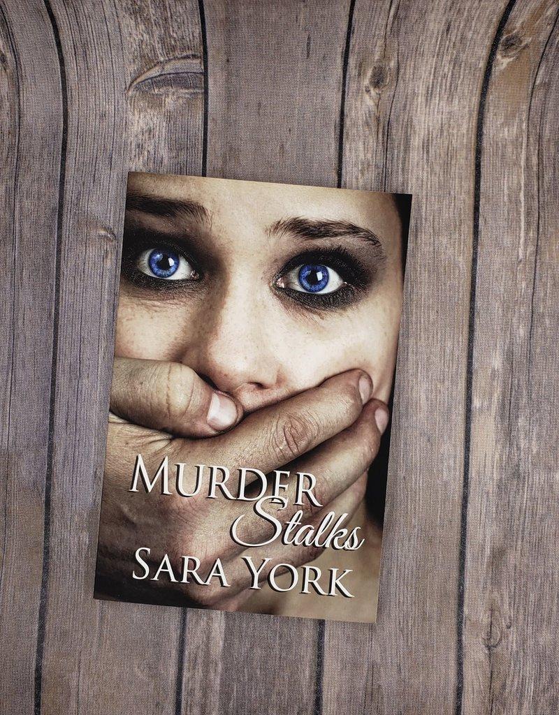 Murder Stalks by Sara York
