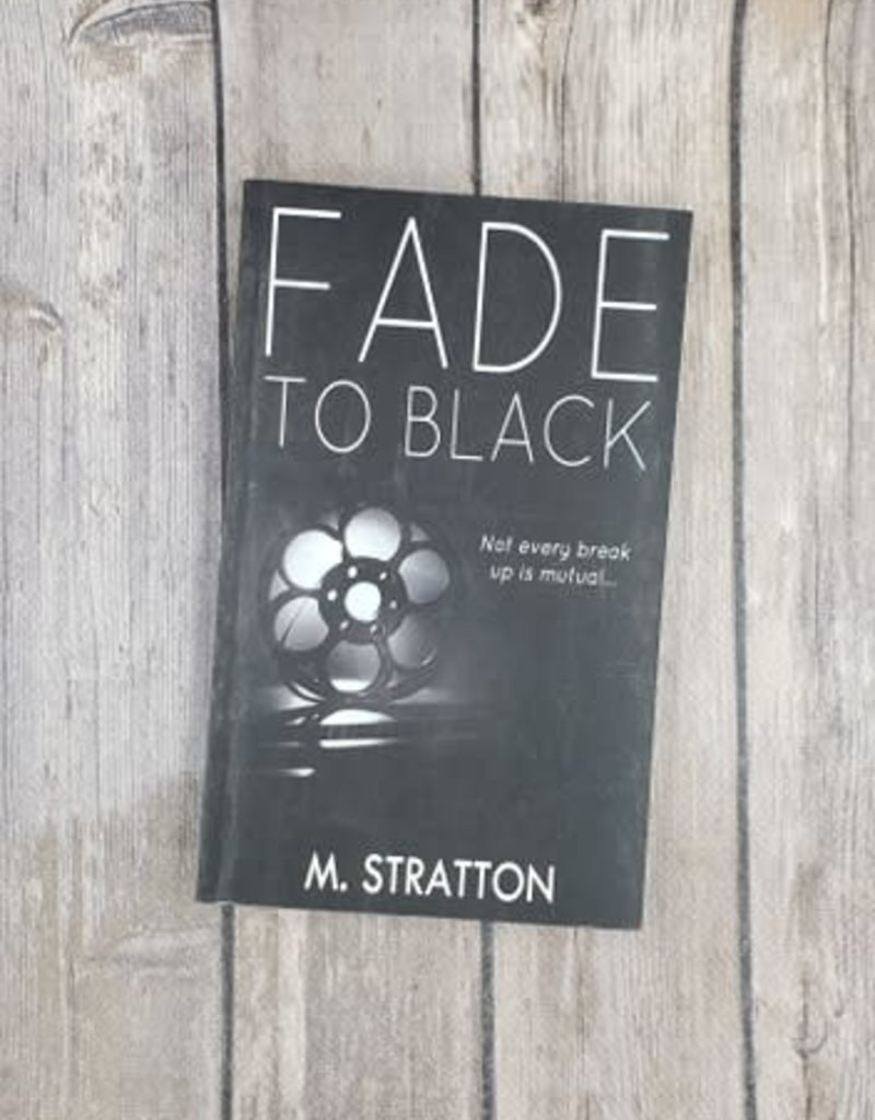 Fade to Black by M Stratton