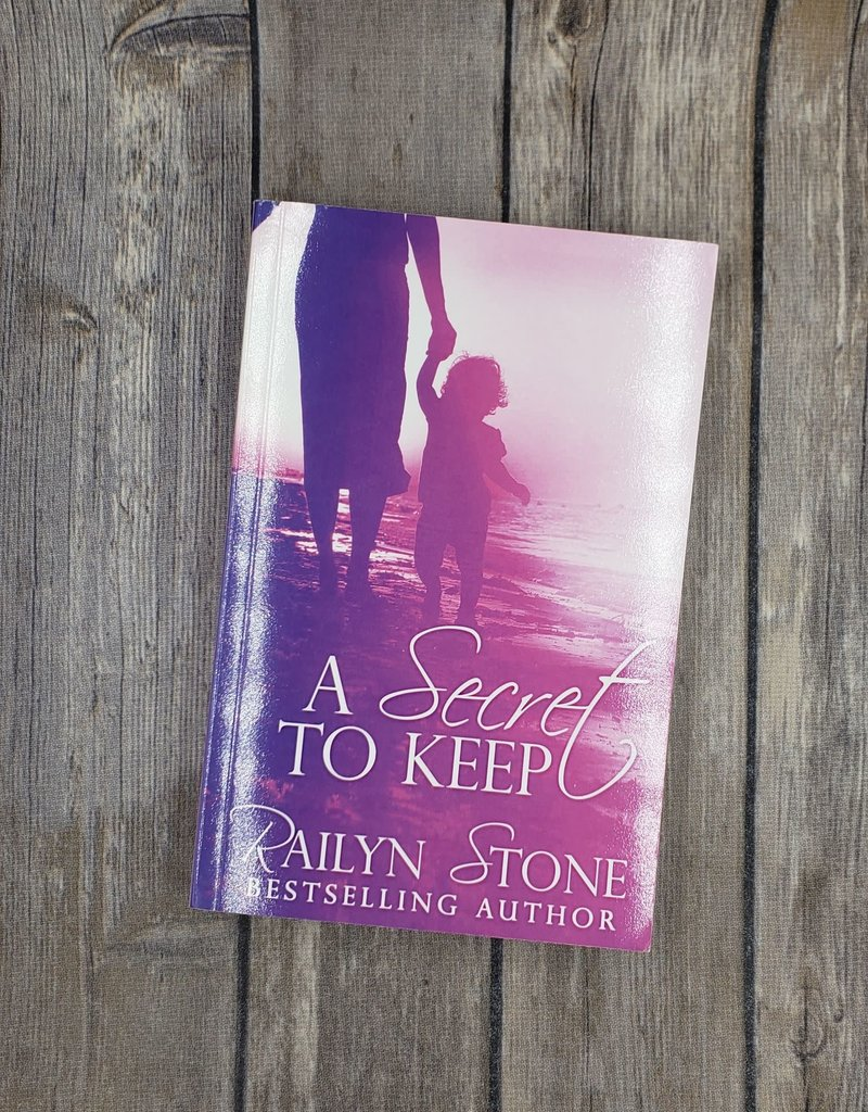 A Secret to Keep by Railyn Stone