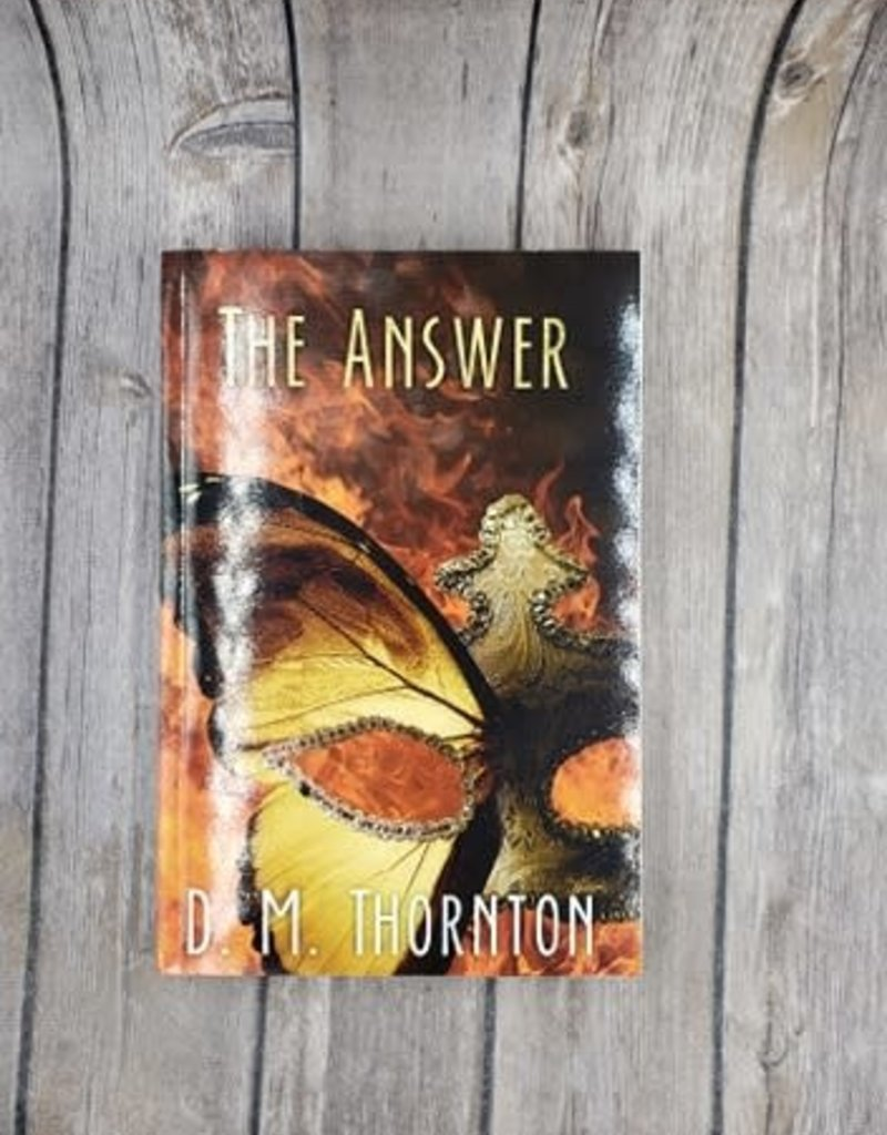 The Answer by DM Thornton