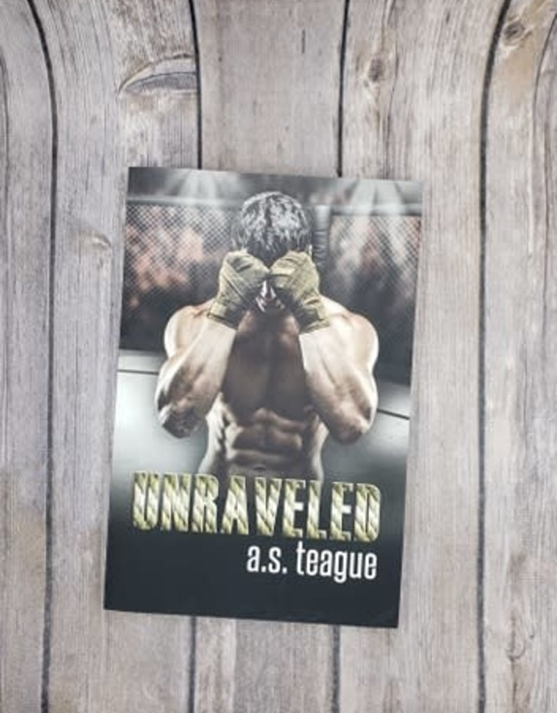 Unraveled, #2 by AS Teague