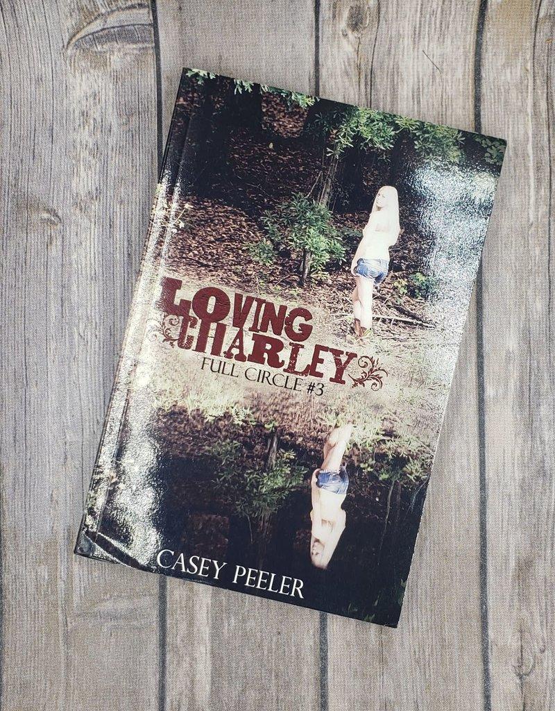 Loving Charley, #3 by Casey Peeler