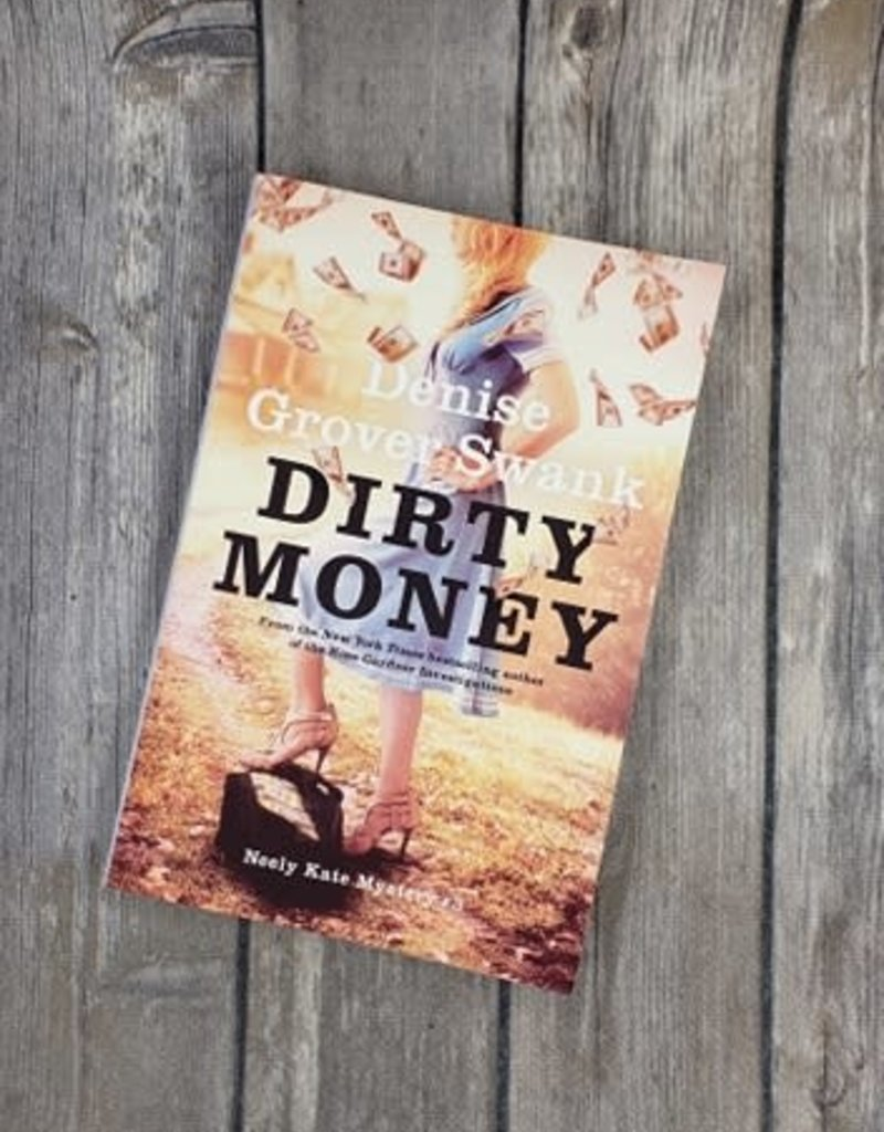 Dirty Money, #3 by Denise Grover Swank