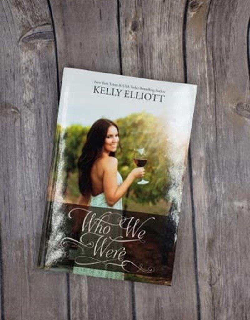 Who We Were by Kelly Elliott