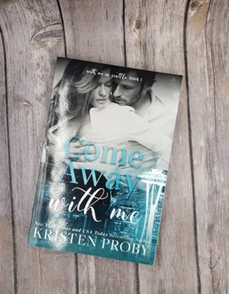 Come Away with Me, #1 by Kristen Proby