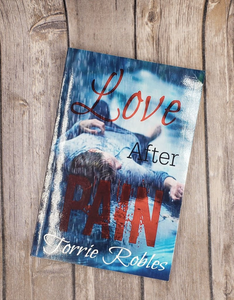 Love After Pain by Torrie Robles