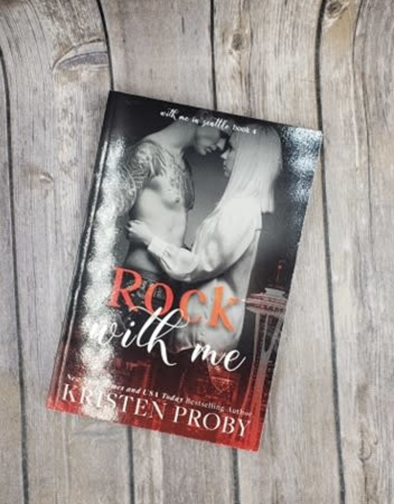 Rock with Me, #4 by Kristen Proby