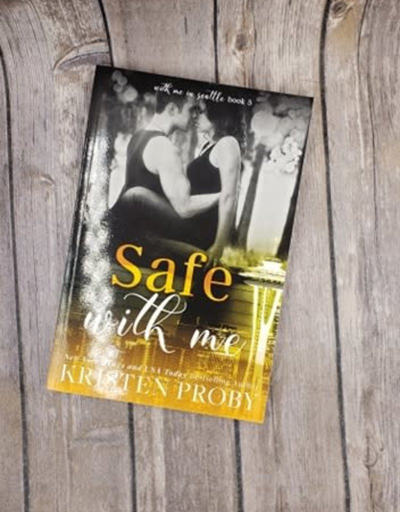 Safe with Me, #5 by Kristen Proby