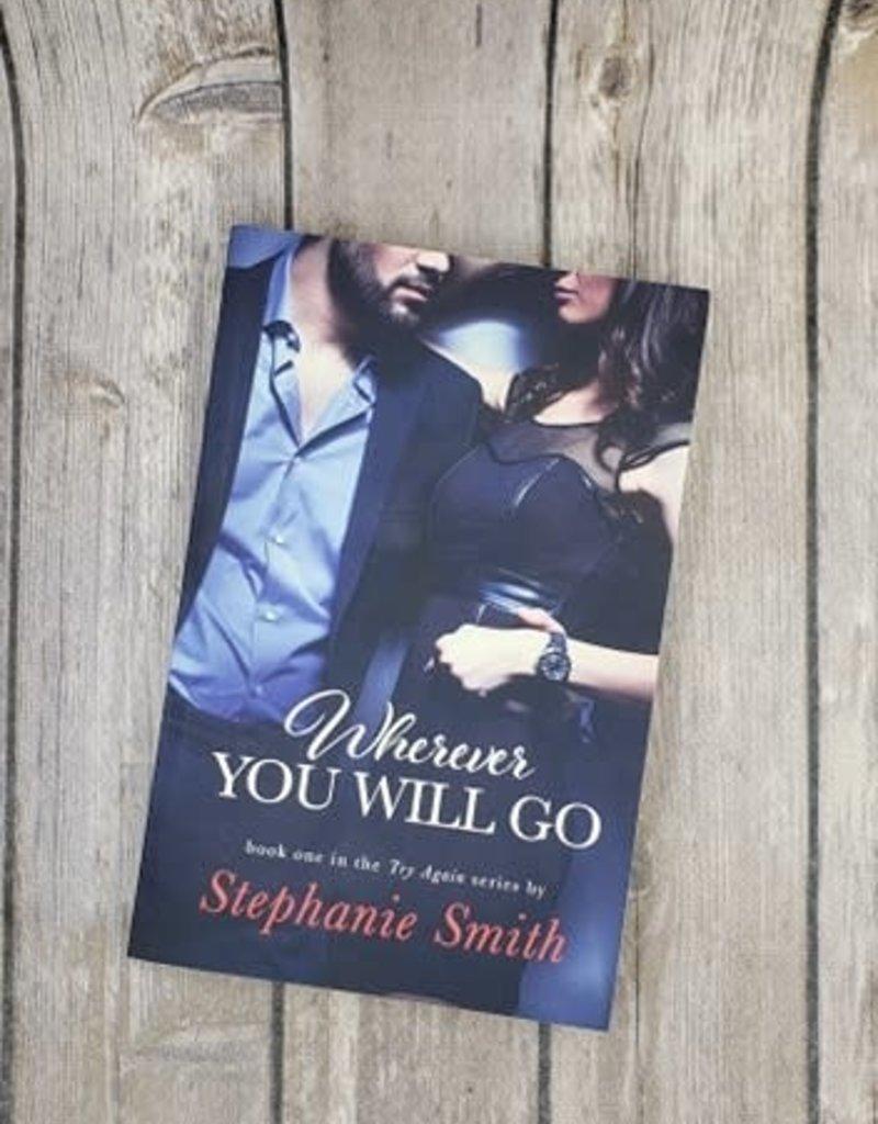 Wherever You Will Go, #1 by Stephanie Smith