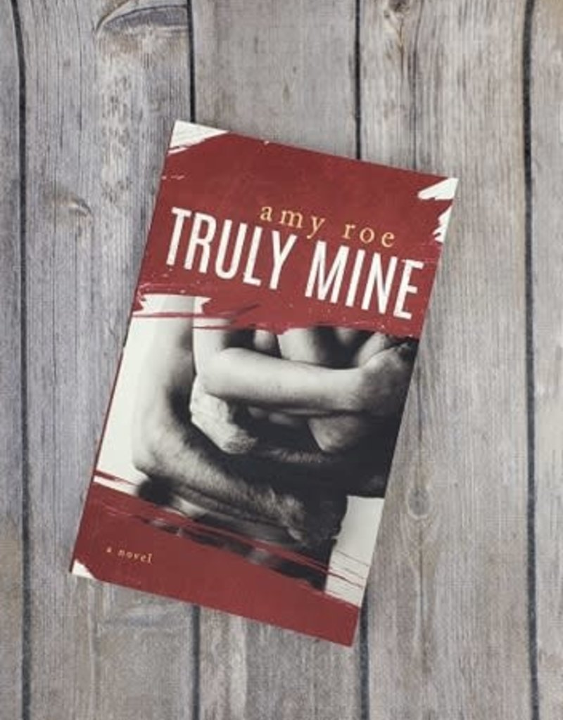 Truly Mine by Amy Roe