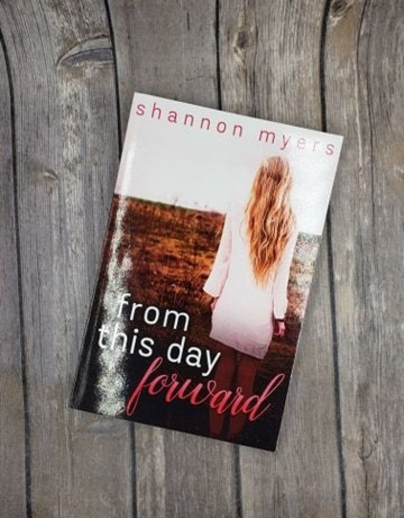 From This Day Forward, #1 by Shannon Myers
