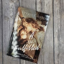 A Love Fulfilled, #2 by Angela K Parker