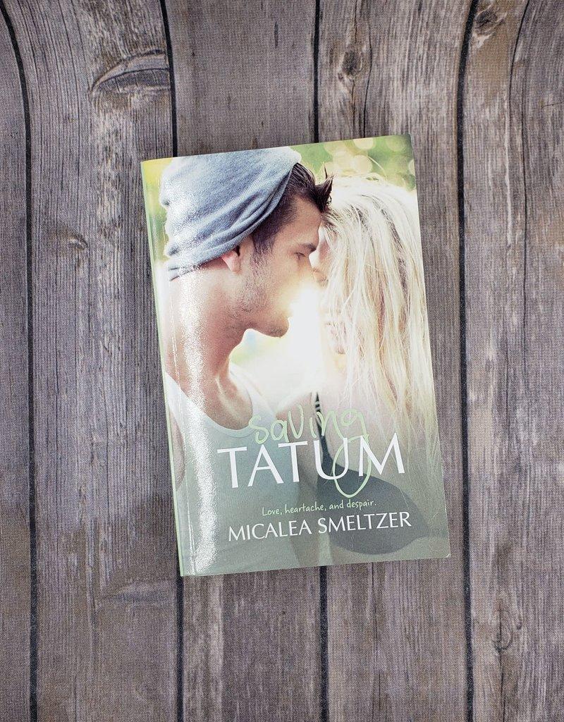 Saving Tatum, #4 by Micalea Smeltzer