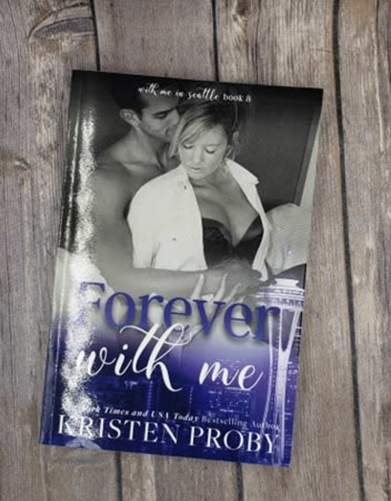 Forever with Me, #8 by Kristen Proby