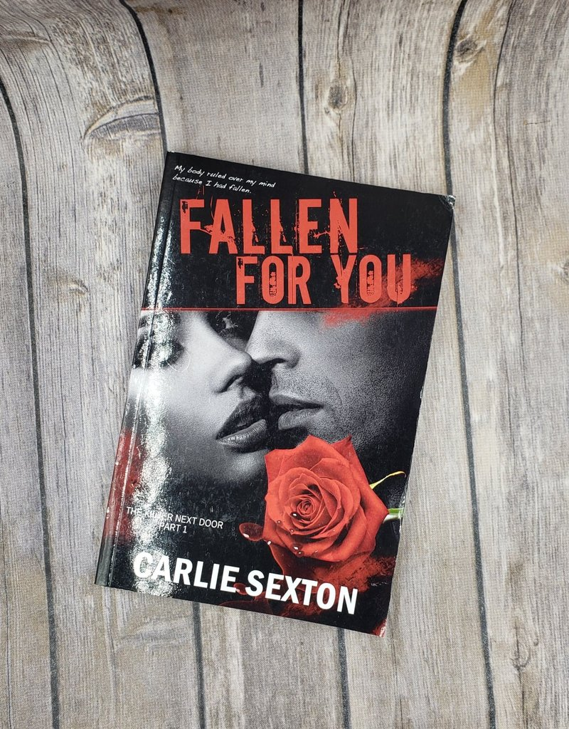 Fallen For You, #1 by Carlie Sexton