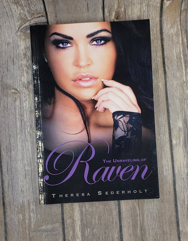 The Unraveling of Raven, #1 by Theresa Sederholt