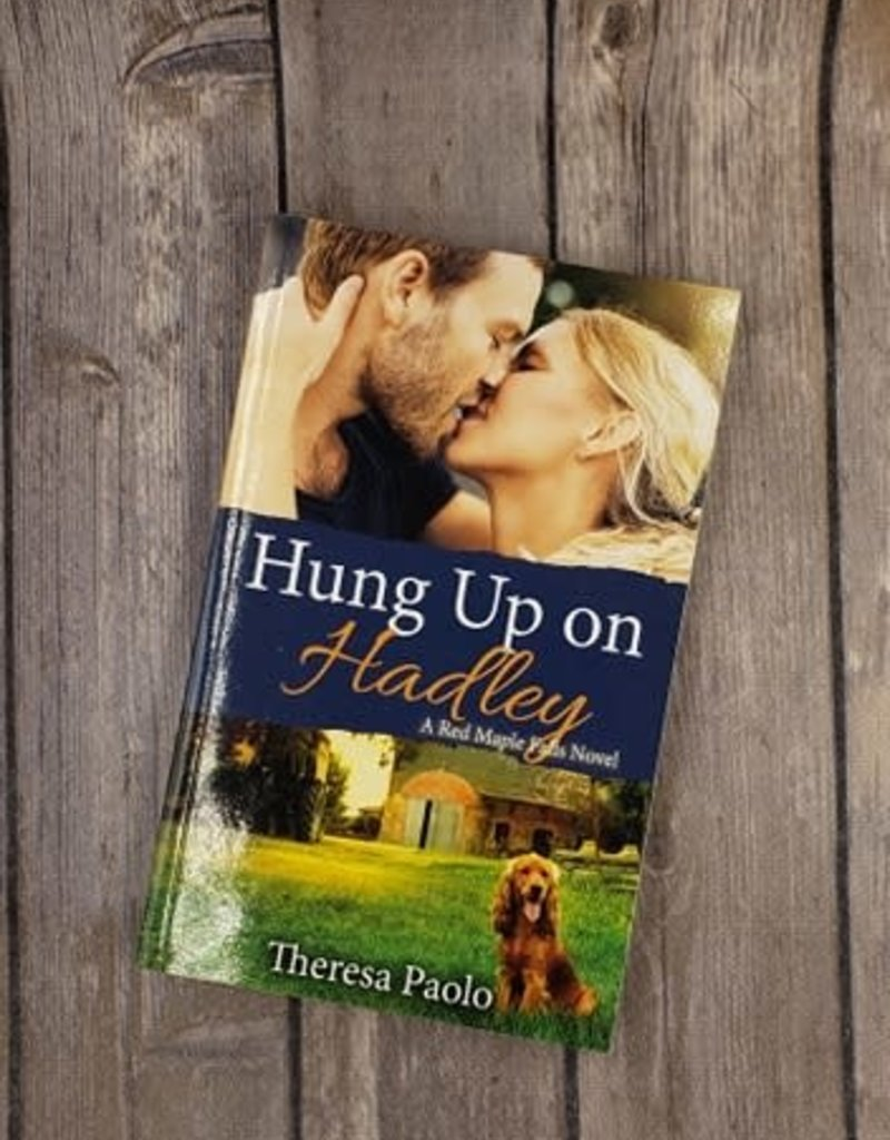 Hung Up On Hadley, #5 by Theresa Paolo