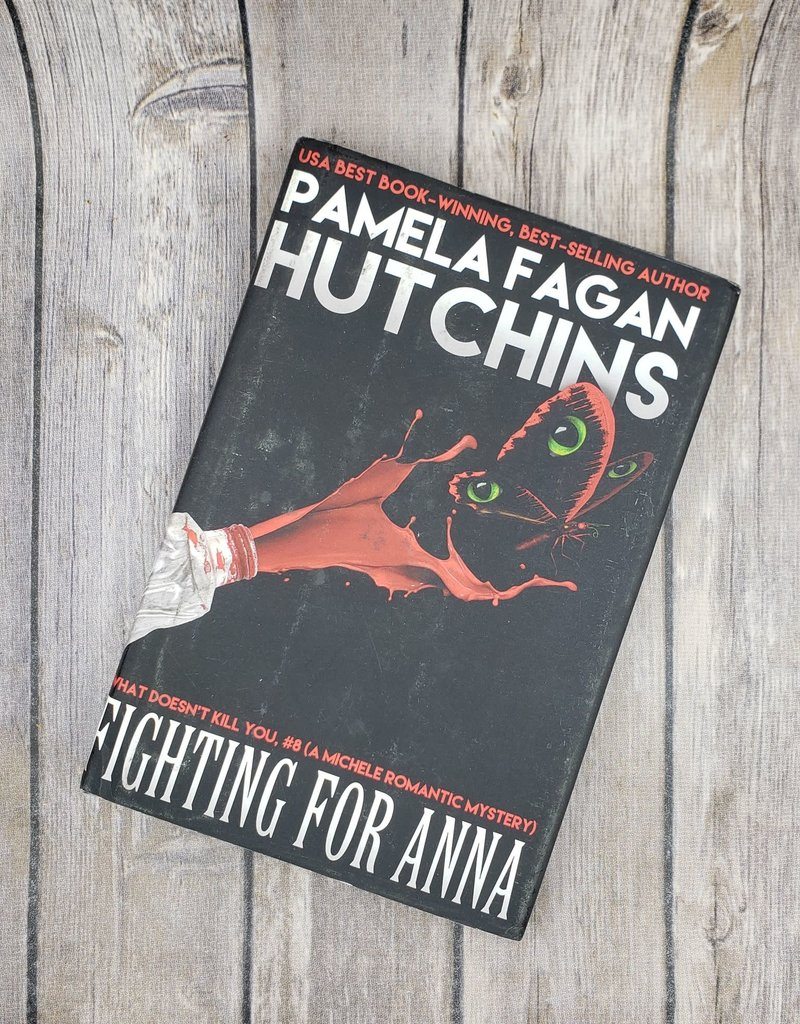 Fighting for Anna, #8 (Hardback) by Pamela Fagan Hutchins