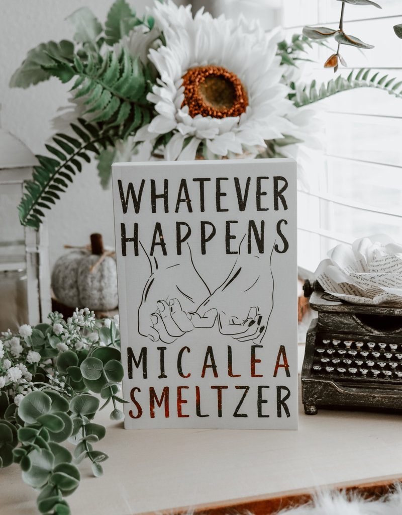 Whatever Happens by Micalea Smeltzer (Exclusive Cover)
