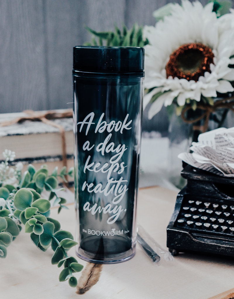 A Book a Day keeps reality away Tumbler