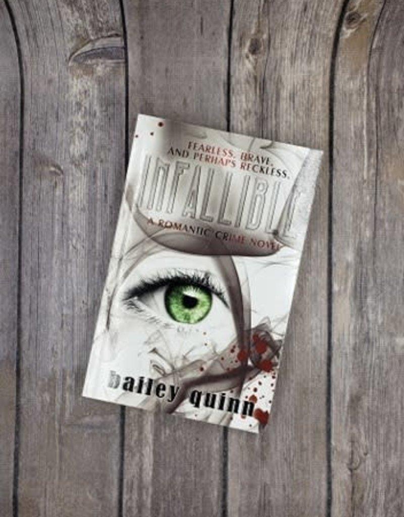Infallible by Bailey Quinn