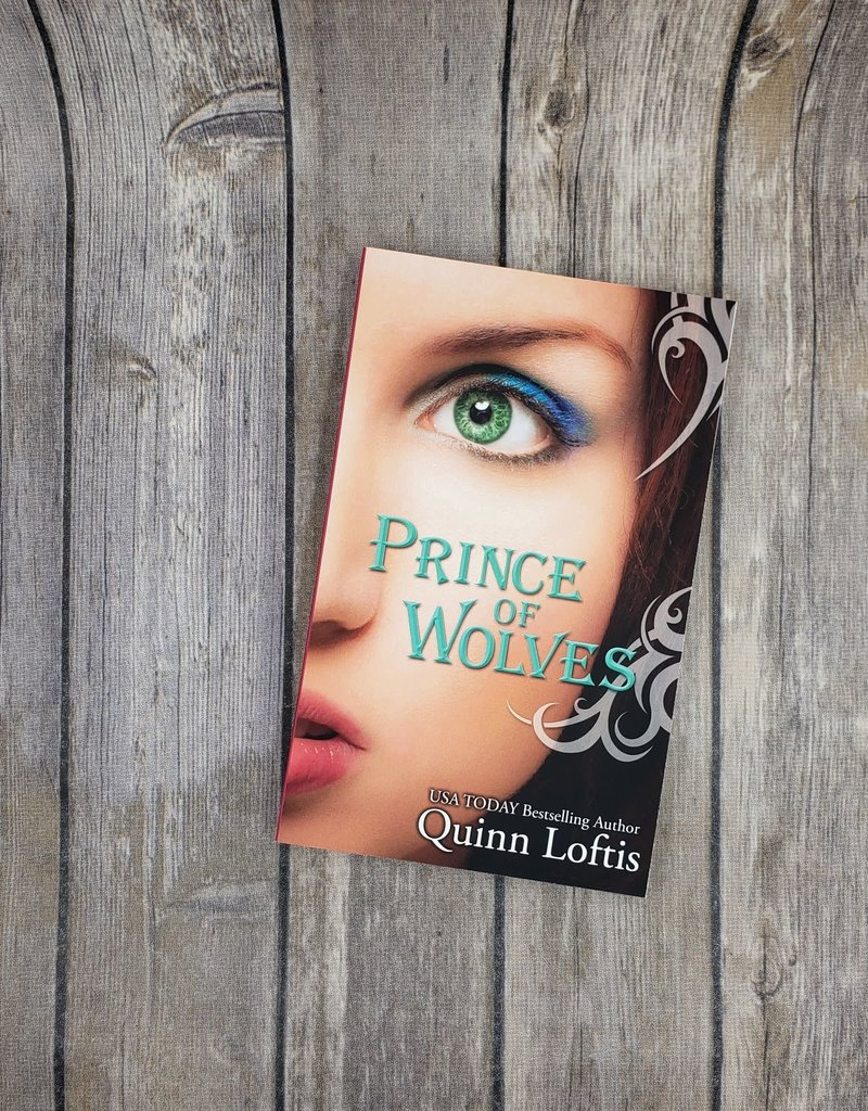 Prince of Wolves, #1 by Quinn Loftis