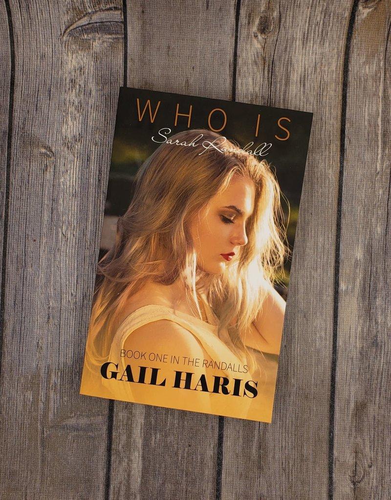 Who is Sarah Randall, #1 by Gail Haris