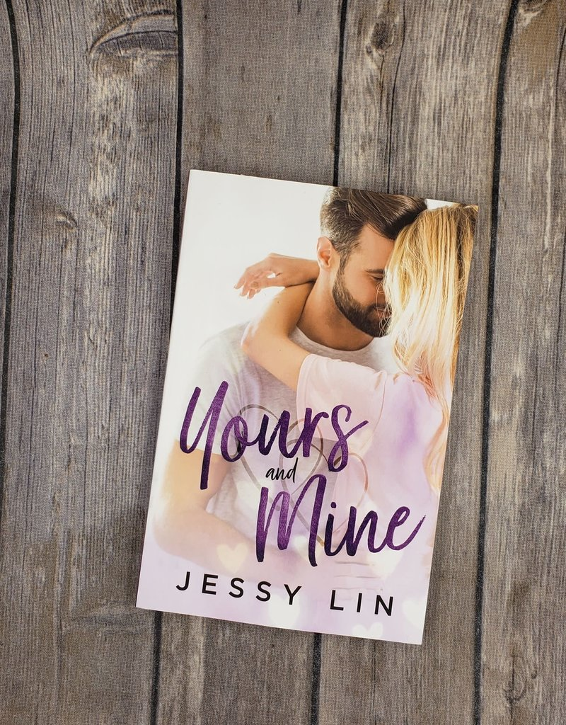 Yours and Mine by Jessy Lin
