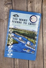 Too Many Rivers to Cross (Hardback) by Art Anthony