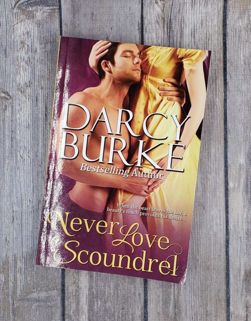 Never Love a Scoundrel, #5 by Darcy Burke