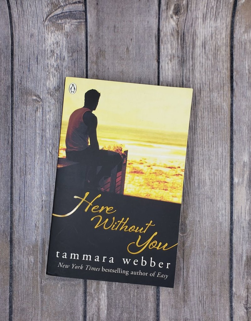 Here Without You, #4 by Tammara Webber - Bookplate