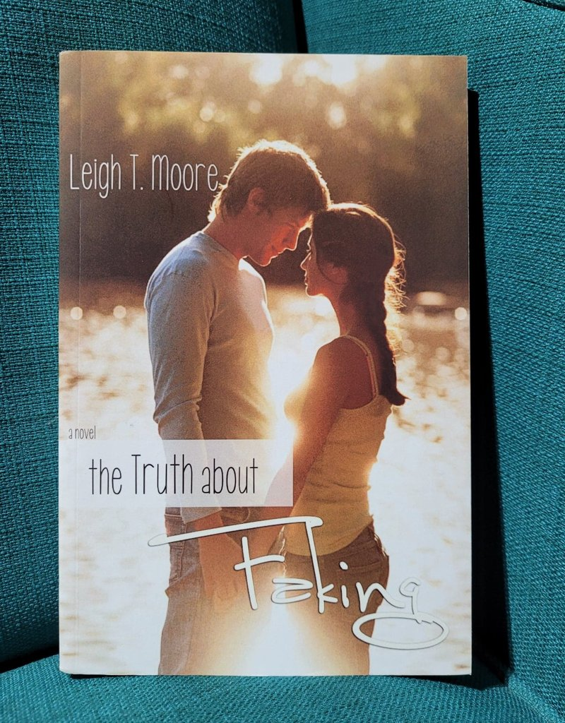 The Truth About Faking, #1 by Leigh T Moore