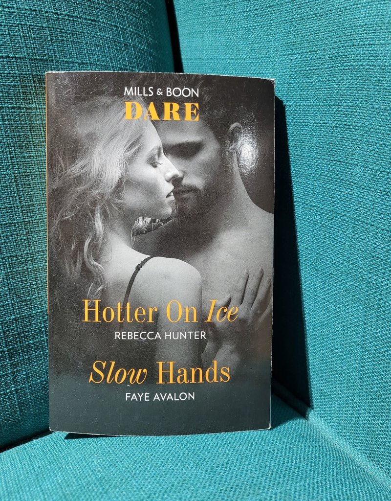 Hotter on Ice by Rebecca Hunter, #4 & Slow Hands by Faye Avalon - Mass Market