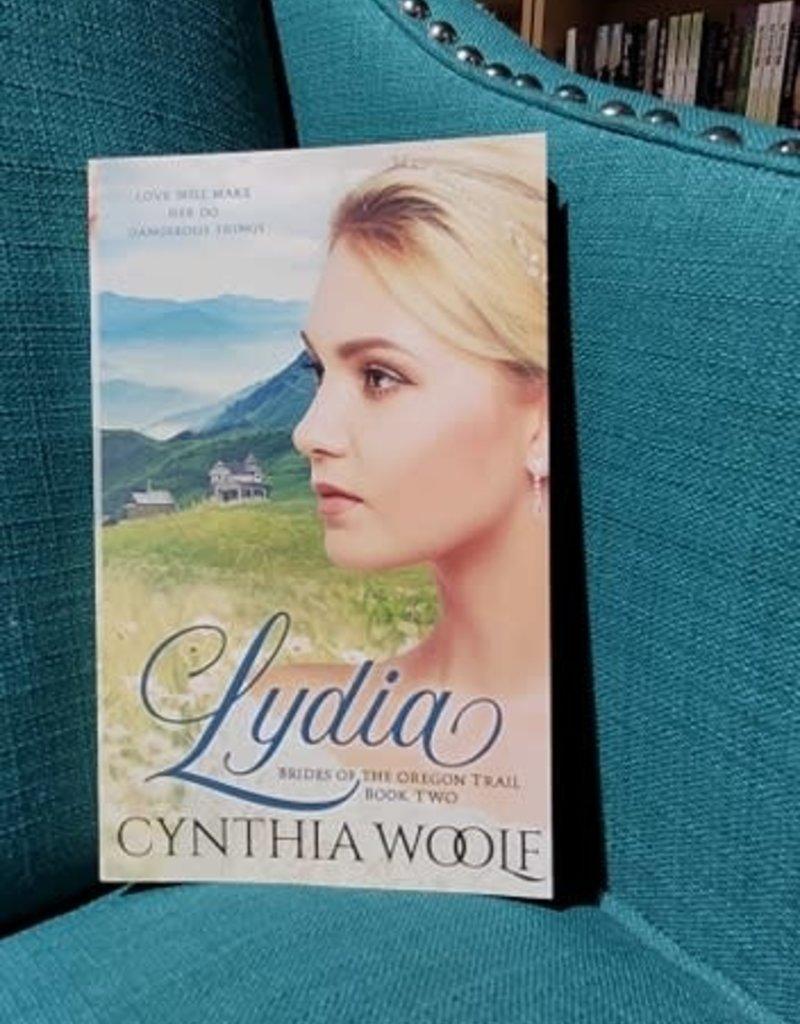 Brides of the Oregon Trail: Lydia, #2 by Cynthia Woolf