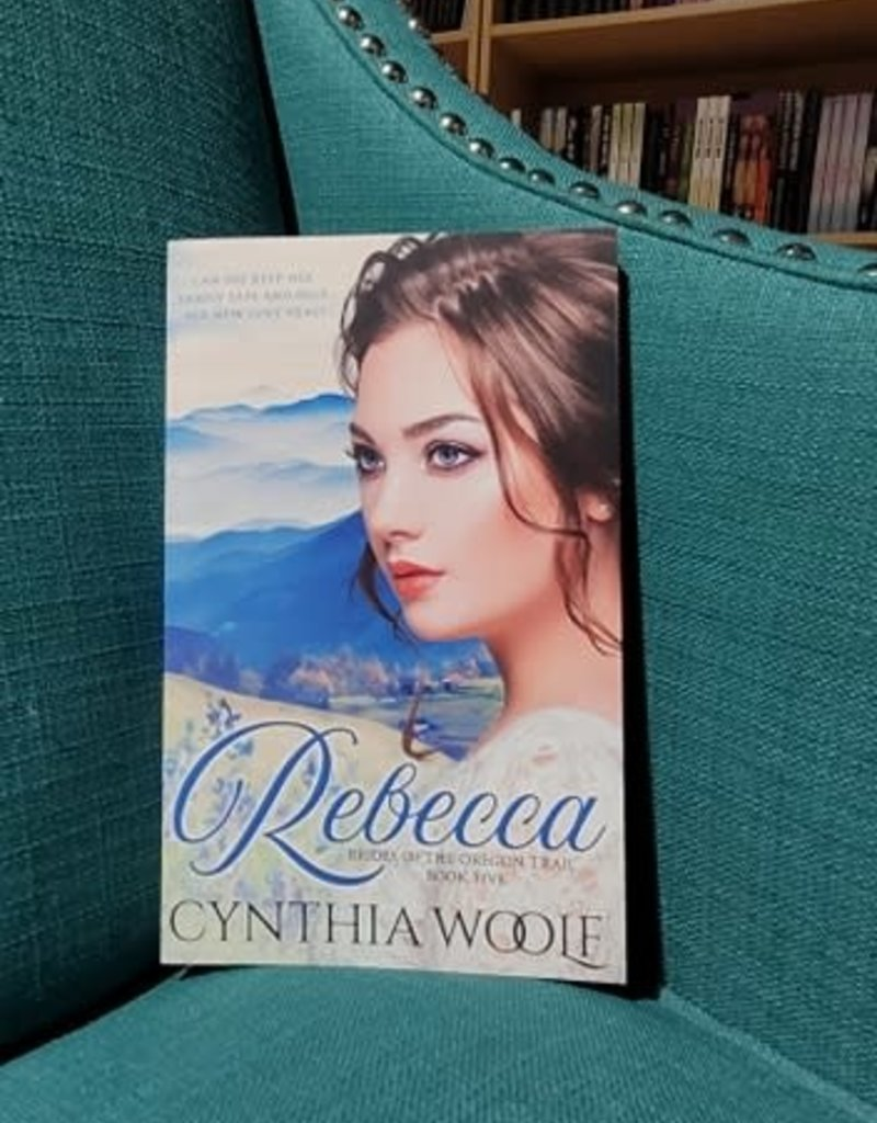 Brides of the Oregon Trail: Rebecca, #5 by Cynthia Woolf
