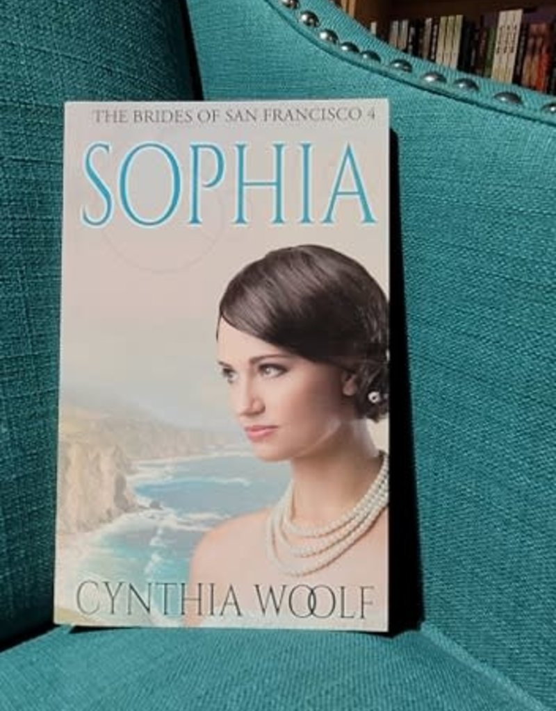 The Brides of San Francisco: Sophia, #4 by Cynthia Woolf