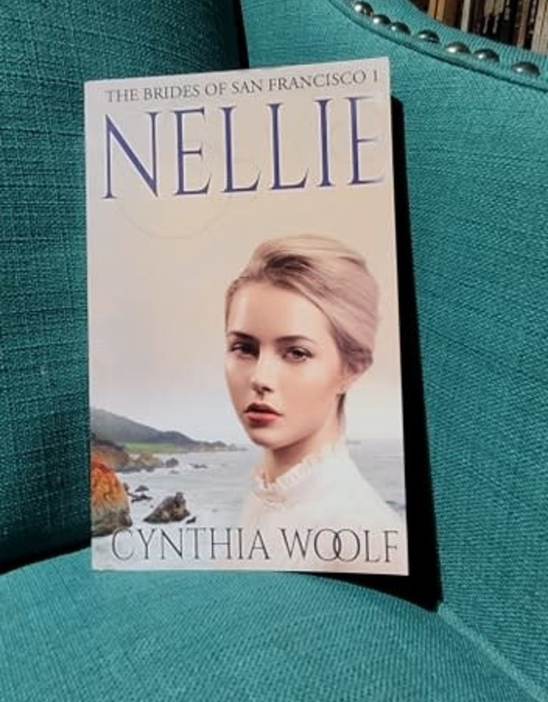 The Brides of San Francisco: Nellie, #1 by Cynthia Woolf