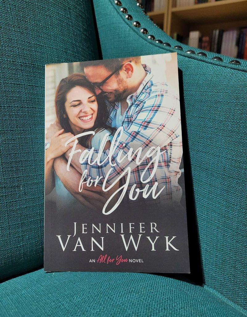 Falling for You, #2 by Jennifer Van Wyk