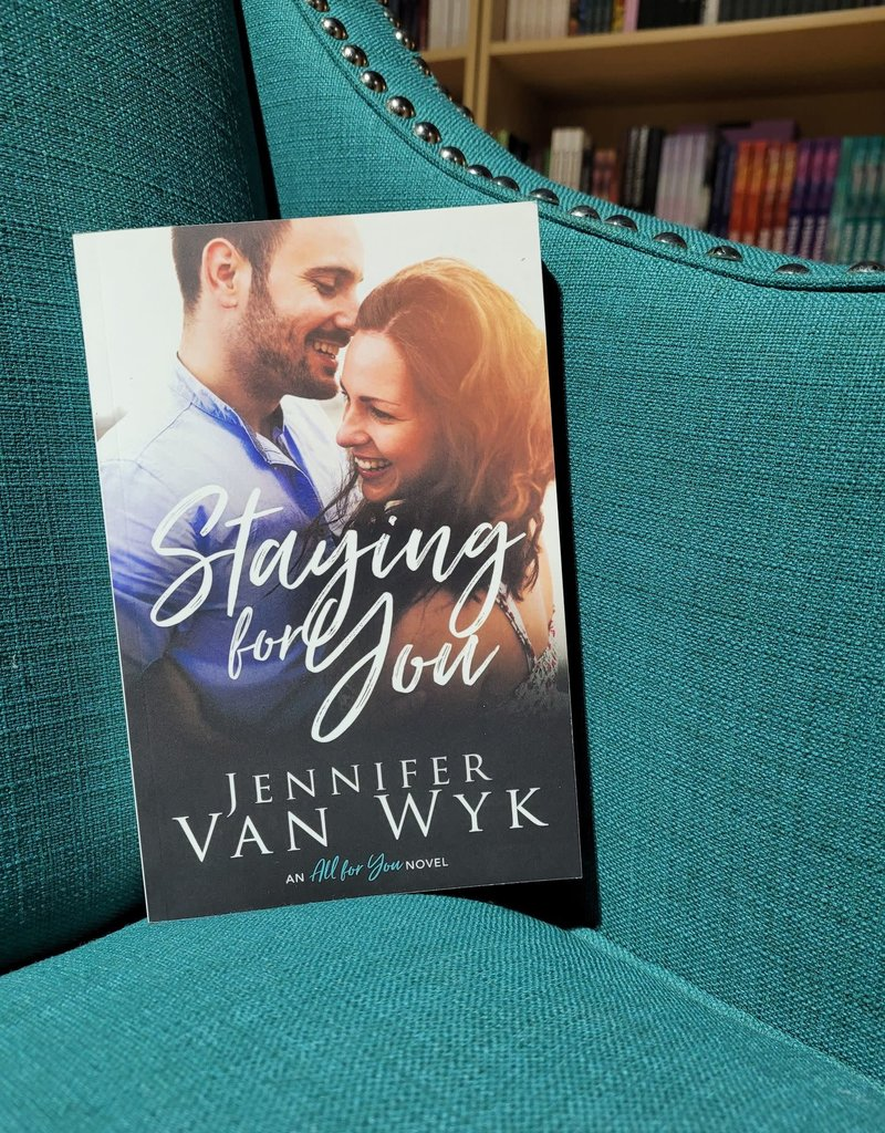 Staying for You, #3 by Jennifer Van Wyk