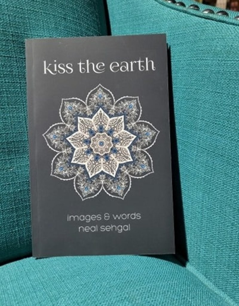 Kiss the Earth by Neal Sehgal