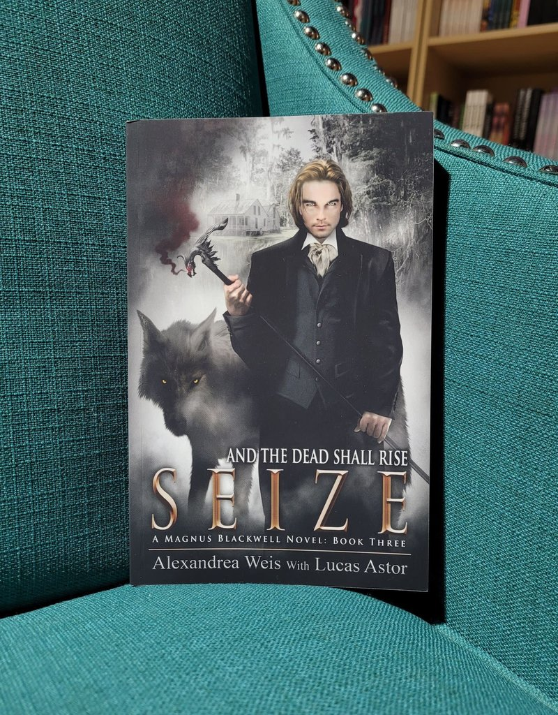 Seize, #4 by Alexandrea Weis & Lucas Astor
