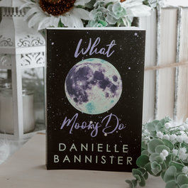 What Moons Do by Danielle Bannister (Exclusive Cover)