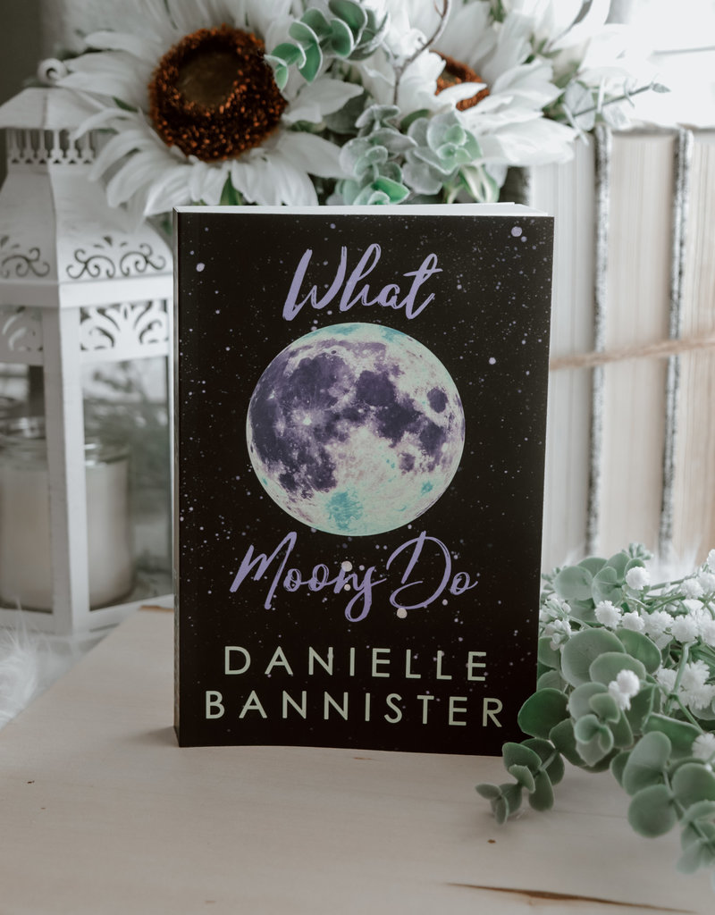 What Moons Do by Danielle Bannister - Exclusive Cover