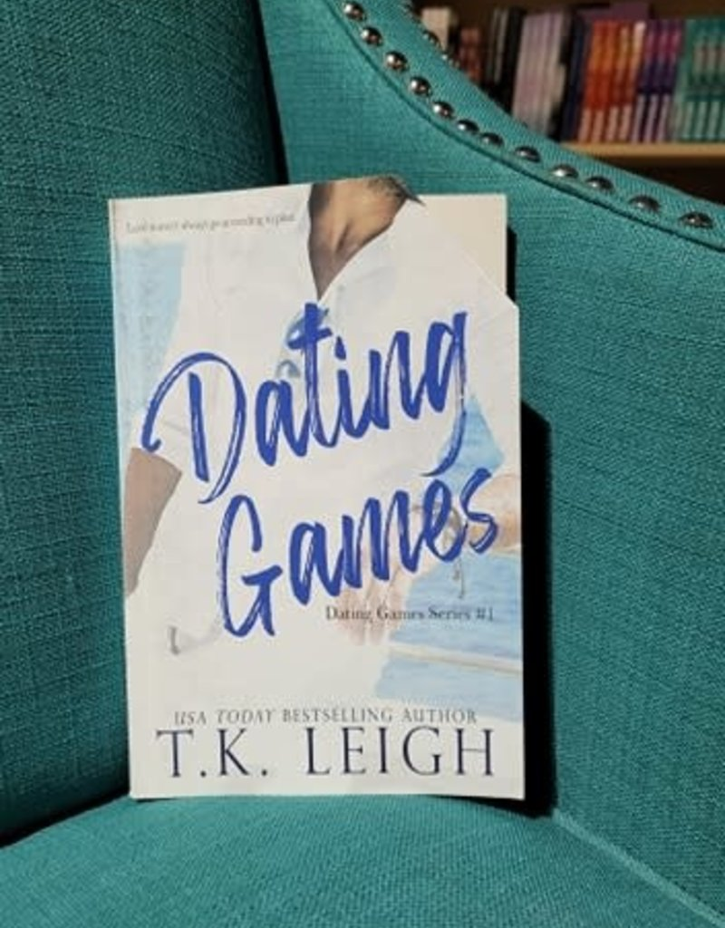 Dating Games, #1 by TK Leigh - Scratch & Dent